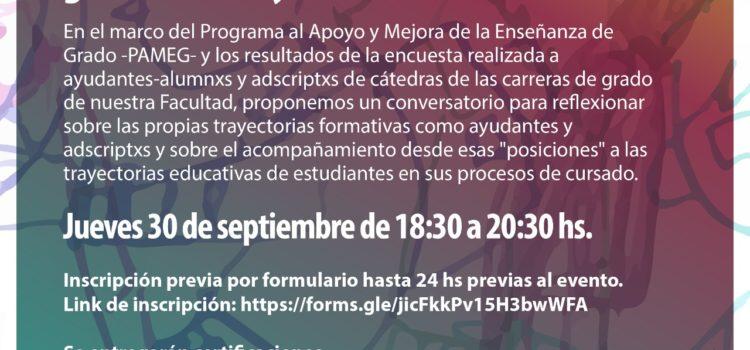 """Conversatorio: """"Las trayectorias formativas: ayudantías y adscripciones. El lugar de acompañamiento y la formación"""""""