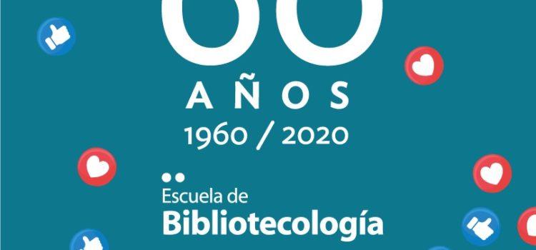 ¡Felices 60 años Escuela de Bibliotecología!