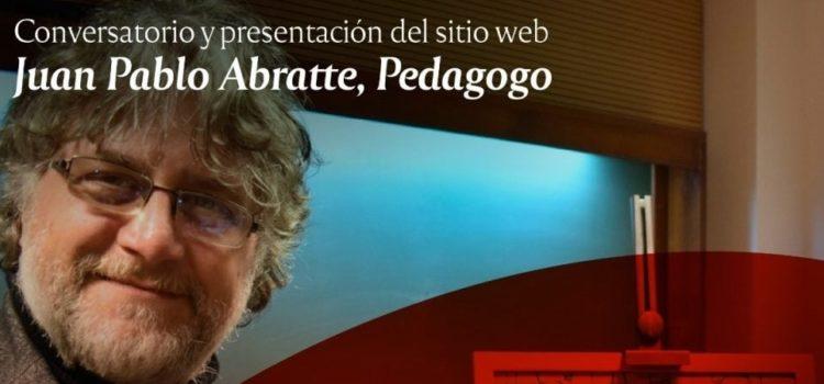 Conversatorio y presentación del sitio web «Juan Pablo Abratte, Pedagogo»