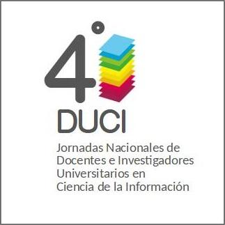 4as Jornadas de Docentes Investigadores Universitarios en Ciencia de la Información (DUCI 4)