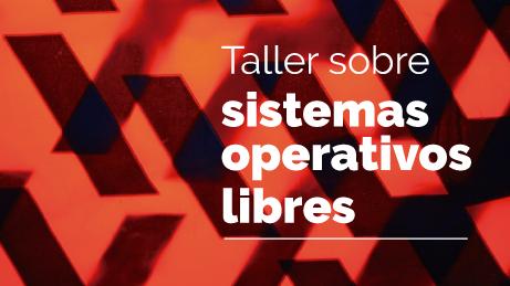 Taller de sistemas operativos libres