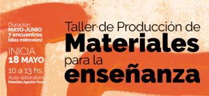 Taller de Producción de Materiales para la enseñanza 2016