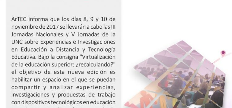 III Jornadas Nacionales y V Jornadas de la UNC. Experiencias e Investigación en Educación a distancia y Tecnología Educativa
