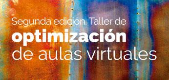 Nueva edición Taller de Optimización de Aulas Virtuales