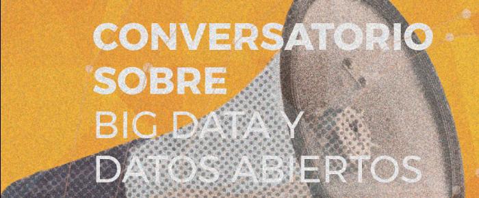 Conversatorio sobre Big Data y Datos Abiertos